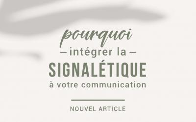 Pourquoi intégrer la signalétique à votre communication